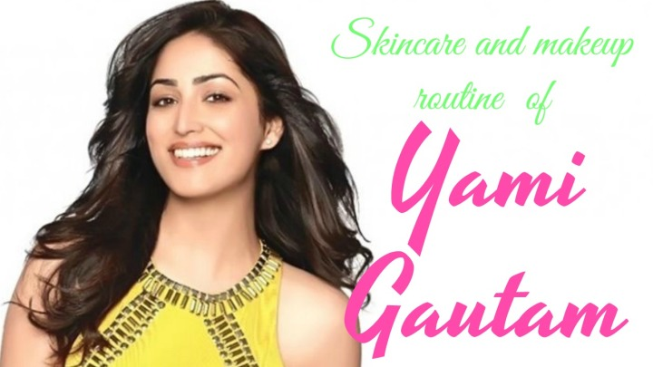 Yami Gautam's guide to beautiful skin, healthy hair, toned body and flawlessmakeup.