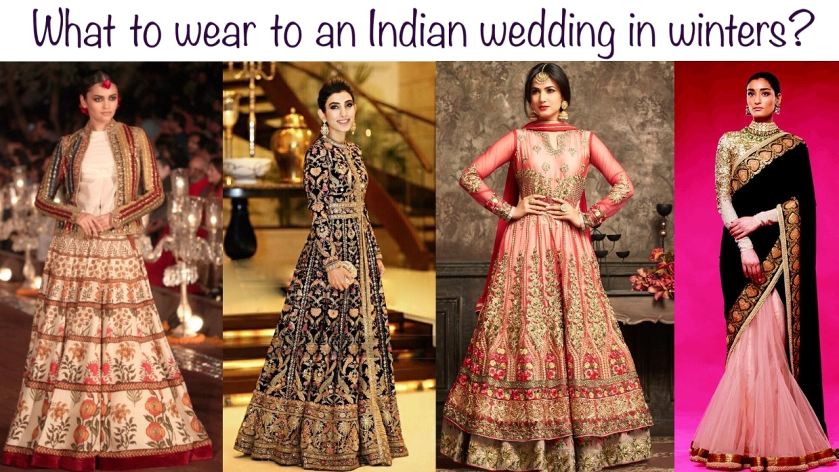 What to wear to an indian wedding in winters?