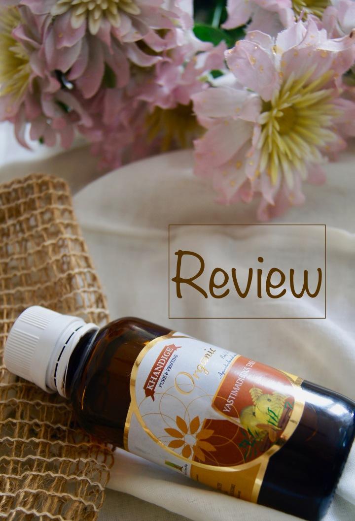 Review: Khandige Organic YastimadhukaTaila