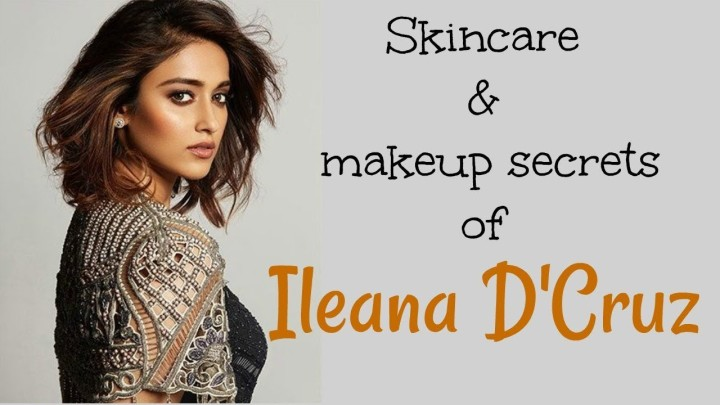 Beauty and makeup secrets of Ileana D'Cruz