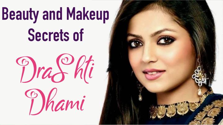 Beauty and makeup secrets of DrashtiDhami