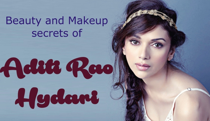 Beauty And Makeup Secrets Of Aditi Rao Hydari