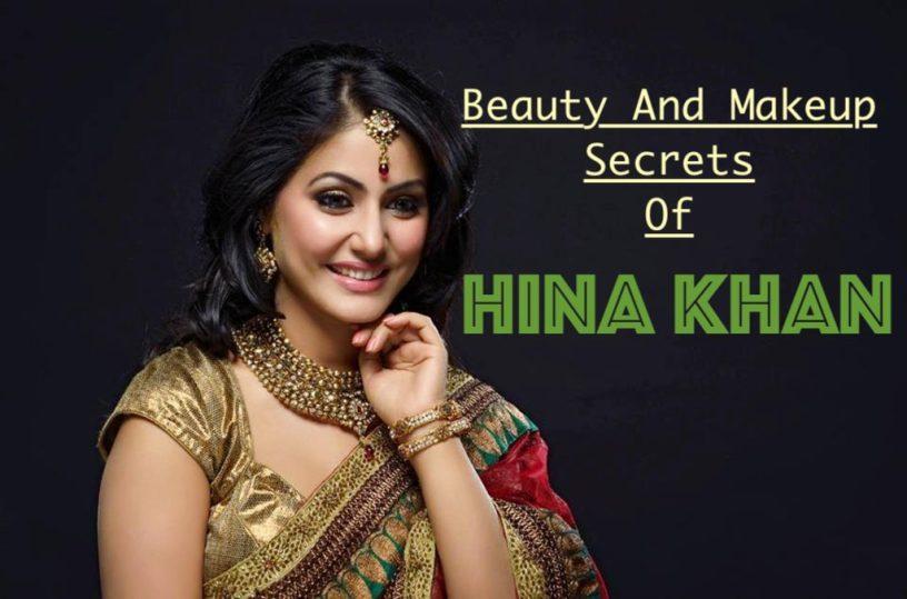 Beauty And Makeup Secrets Of Hina Khan Punjabibeautyonduty