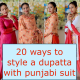 20 ways to style a Dupatta with Punjabi Suit