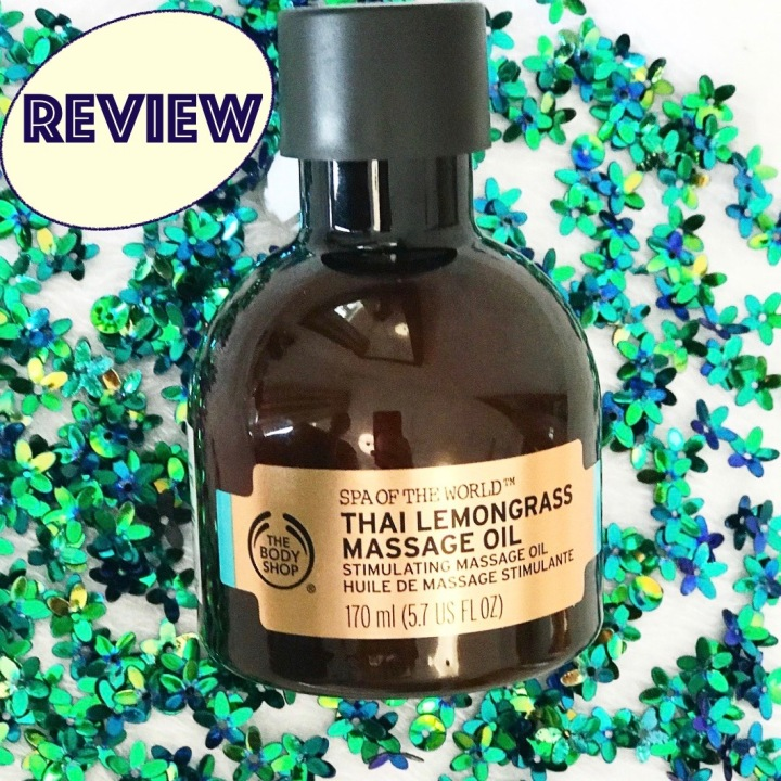 Review: The Body Shop Spa Of The World Thai Lemongrass Massage Oil