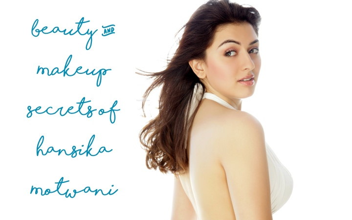 Beauty and makeup secrets of Hansika Motwani